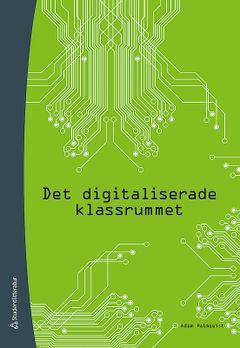 """Det digitaliserade klassrummet"" av Adam Palmquist"